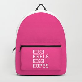 High Heels, High Hopes Funny Quote Backpack