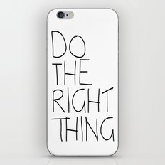 Do The Right Thing iPhone Skin