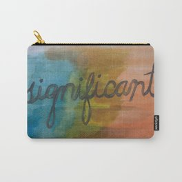significant watercolor print Carry-All Pouch