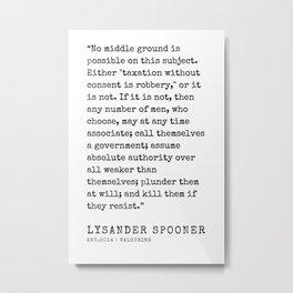 17    | Lysander Spooner | Lysander Spooner Quotes | 200608 Metal Print
