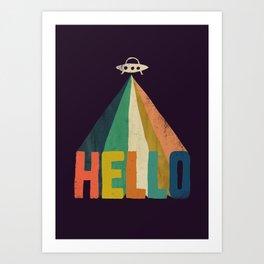 Hello I come in peace Art Print