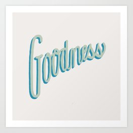 Fruit of the Spirit - Goodness, Hand lettered by Deb Jeffrey Art Print