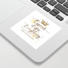 Queen of effin' Everything Sticker