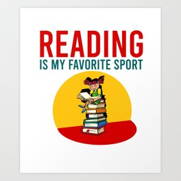 Reading si my favorite sport Art Print