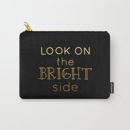Look on the bright side - gold & black Carry-All Pouch