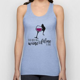 Drinking Wine and Feline Fine  |  Crazy Cat Lady Unisex Tank Top