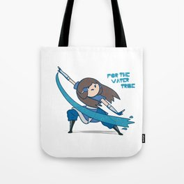 For the Water Tribe ! Tote Bag