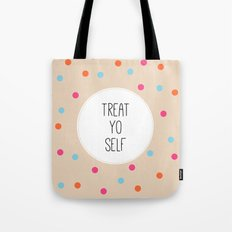 Treat Yo Self II Tote Bag