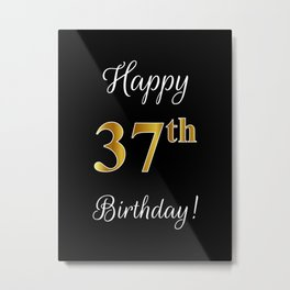 "Elegant ""Happy 37th Birthday!"" With Faux/Imitation Gold-Inspired Color Pattern Number (on Black) Metal Print"
