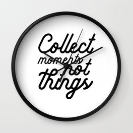FMILY SIGN, Collect Moments Not Things,Valentines Day,Enjoy The Moment,Life Quote,Family Print,Weddi Wall Clock