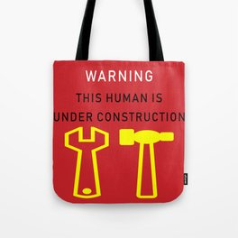 This Human is Under Construction Tote Bag