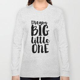 Follow Your Dreams Nursery Art Kdis Poster Dream Big Little One Printable Poster Nursery Decor Nurse Long Sleeve T-shirt