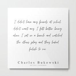 97   | 200310 |  Charles Bukowski Quotes | Minimalist | Line Quote Metal Print