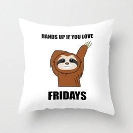 Funny, Lazy But Cute Tshirt Design Fridays Sloth Throw Pillow