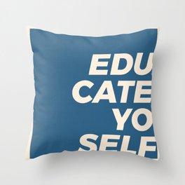 Educate yo self Throw Pillow