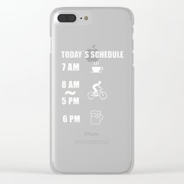 Today's Beer Schedule Cycling 6AM Clear iPhone Case