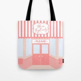 Take me to get candy please Tote Bag