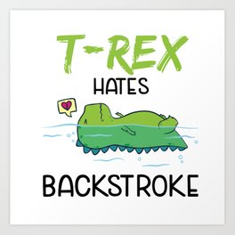 T-Rex Hates Backstroke Funny Swimming Dinosaur Art Print