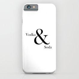 VODKA & SODA #2 iPhone Case