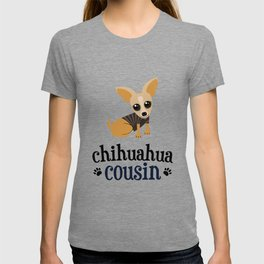 Chihuahua Cousin Pet Owner Dog Lover T-shirt