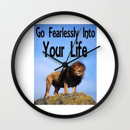 Go Fearlessly Into Your Life, Affirmation, Lion Picture Wall Clock
