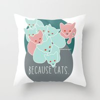 because cats Throw Pillows featuring Because cats. by Shawn Carney Art
