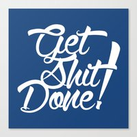 get shit done Canvas Prints featuring Get Shit Done! by Ariel Menta