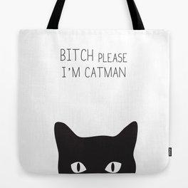 Bitch Please I'm Catman Tote Bag