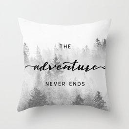 The Adventure Never Ends Throw Pillow