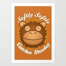 Softly Softly Catchee Monkey Art Print