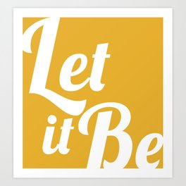 let it be Art Print