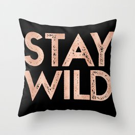 STAY WILD Rose Gold on Black Throw Pillow