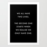 We All Have Two Lives Quote Art Print