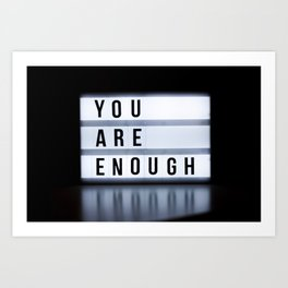 You Are Enough Quote Art Print