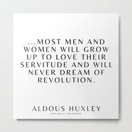 22 | Aldous Huxley Quotes 200905 The Author Of Brave New World Literature Literary Writing Writer Metal Print