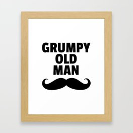 Grumpy Old Man Funny Quote Framed Art Print