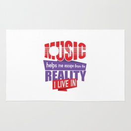 Music Helps Me Escape Reality I Live In - Music Lover Music Therapy Gift Rug