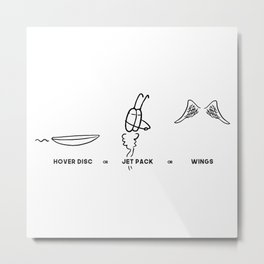 HOW DO YOU FLY? Metal Print