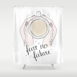 Fear No Future Shower Curtain