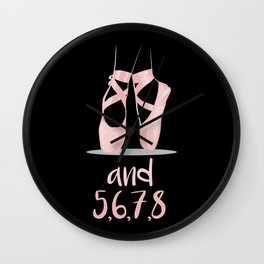 Dance - And 5,6,7,8 - Dancing Ballet Dance Count Wall Clock