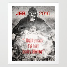 Jeb Would Fix History. Art Print