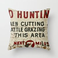 hunting Throw Pillows featuring No Hunting! by Bruce Stanfield