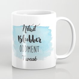 Nitwit, Blubber, Oddment, Tweak Coffee Mug