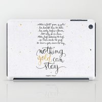 stay gold iPad Cases featuring Nothing gold can stay by Earthlightened