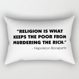 """""""Religion is What Keeps the Poor From Murdering the Rich"""" Rectangular Pillow"""