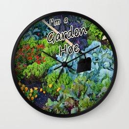 I'm a Garden Hoe Wall Clock