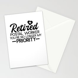 Retired Postal Worker You're No Longer My Priority Stationery Cards