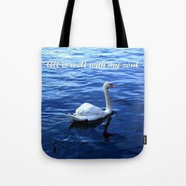 All is well with my soul Tote Bag