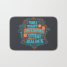 Make Today Awesome Typography Bath Mat