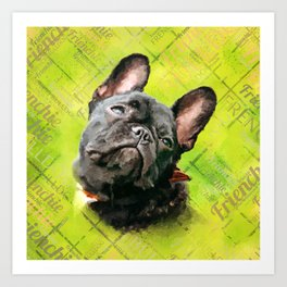 Cute French Bulldog - Frenchie with word pattern Art Print